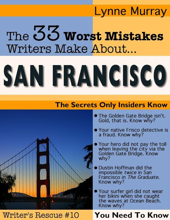 Lynne Murray's 33 Worst Mistakes Writers Make About San Francisco