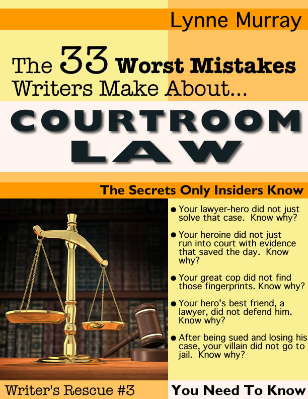 Lynne Murray's 33 Worst Mistakes Writers Make About Courtroom Law